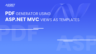 PDF generator using Asp.Net MVC views as templates. Ion Balan - ASSIST Software